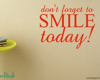 Don't Forget to Smile Today - Home Decor Decals - Vinyl Lettering - Wall Quotes - Vinyl Wall Art - Graphics Decals Stickers 1279
