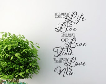 The Best Use of Life is Love Decor - Vinyl Lettering Vinyl Decal Wall Art Wedding Ideas bedroom Decals Stickers 1373
