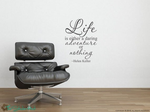 Life is either Helen Keller Famous Quote Saying Vinyl Wall Art Lettering Decals Stickers 851