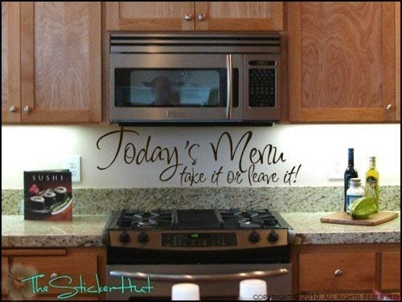Todays Menu Take It Or Leave It Kitchen Sayings Home Decor