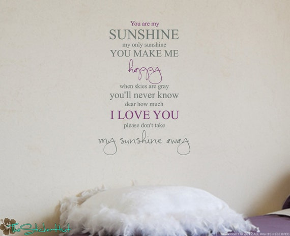 You Are My Sunshine My Only Sunshine - Nursery Decor - Bedroom Decor - Sticky Vinyl Wall Accent Art Words Stickers Decals 1202 2 Color