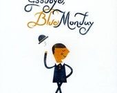 Limited edition Goodbye blue monday print (by Blanca & Juanjo)