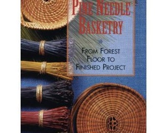 Pine Needle Basket Crafting Book for Coiling - Pine Needle Basketry by Judy Mallow