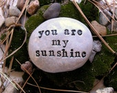 Birthday gift ... Word Stone...Polymer clay stone with engraved words...You are my sunshine