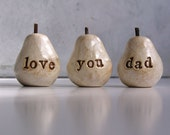 Gifts for dad ...white love you dad mini pears ... 3 handmade decorative clay pears, cute way to say I love you