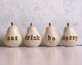 Gift ideas... eat drink be merry ...Four handmade clay pears ... Word Pears, white