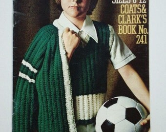 Children's Sweaters Sizes 6-12 Coats and Clarks Pattern Book No.241 to Knit or Crochet