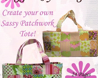 INSTANT DOWNLOAD Sassy Patchwork Tote PDF Tutorial Sewing Pattern Create and Sell Product