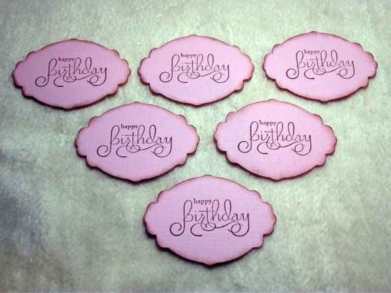 Birthday Sentiment Tags...6 Piece Set of Very Pretty Happy Birthday Sentiment Card Embellishments Scrapbook Tags Gift Tags