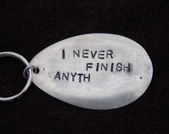 i never finish anyth silver plated key ring