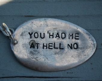 you had me at hell no key ring