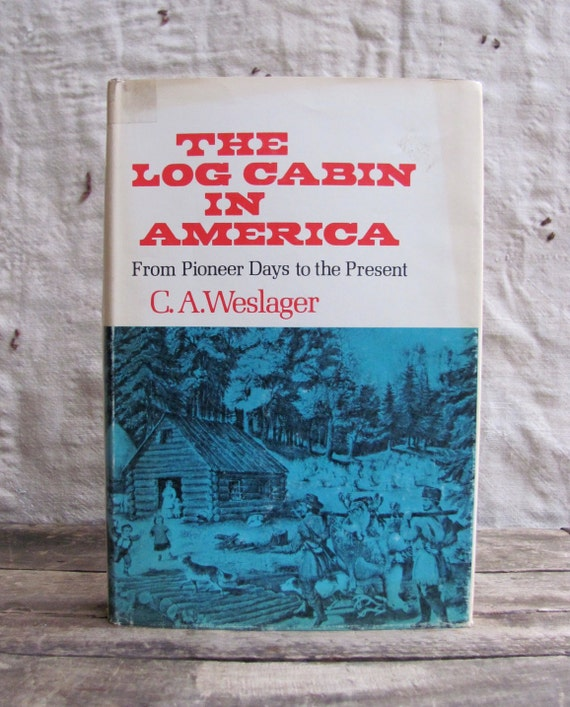 vintage 1960s book // The LOG CABIN in America: From Pioneer Days to the Present