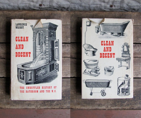 vintage 1960s book // Clean and Decent (The Unruffled History of Bathroom and the W.C.)