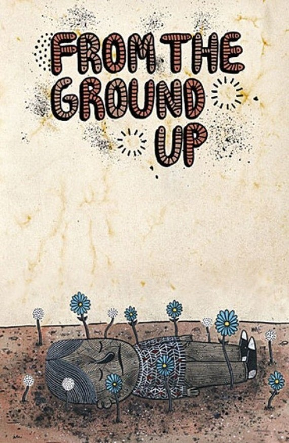FROM THE GROUND UP ISSUE 1 Limited edition art zine (booklet)