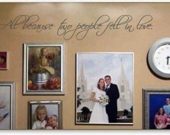 All because two people fell in love vinyl wall lettering 23 x 3