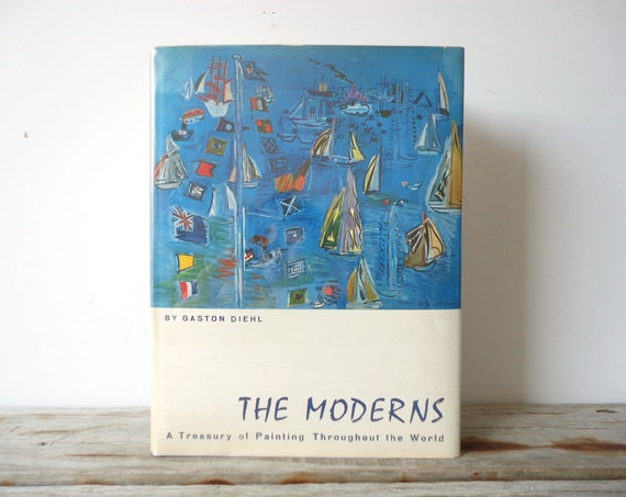 The Moderns: A Treasury of Painting by Gaston Diehl.  Hardcover Art Book