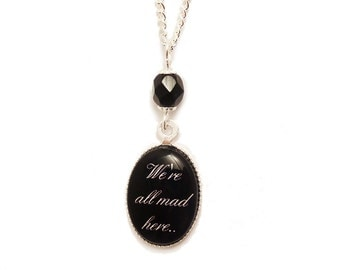 We're all mad here necklace Alice in Wonderland and the Cheshire cat quote pendant
