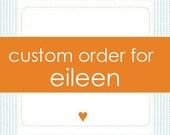Custom listing for Eileen