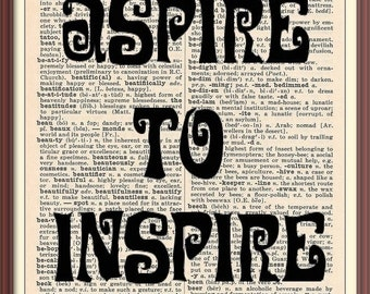 ASPIRE TO INSPIRE -- Vintage Dictionary Art Print