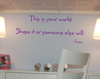This is your World - Wall Quotes and Wall Decals - Your Choice of Color