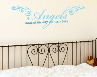 Angels Danced the Day You were Born - Wall Decals - Your Choice of Color