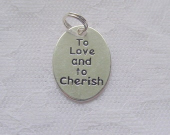 20 Silver To Love and To Cherish  Charms With Split Jump Rings