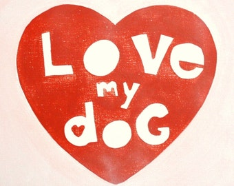 Valentine print, Love My Dog- PRINT, heart print, red heart