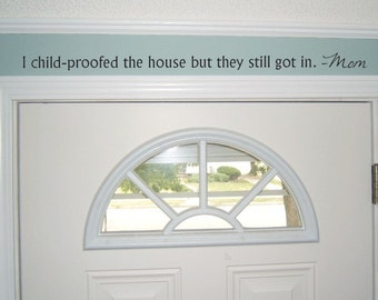I child-proofed the house but they still got in Quote vinyl wall decal