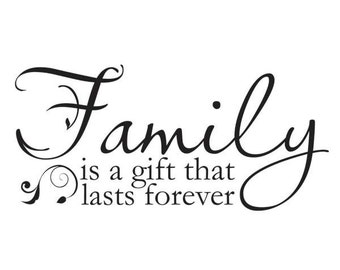 Family is a gift that lasts forever vinyl wall decal
