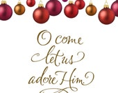 Vinyl Wall Decal - O come let us adore Him