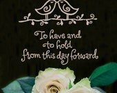 To have and to hold from this day forward - wall words vinyl lettering wall graphic wedding design