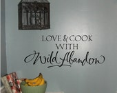 Kitchen Wall Decal - Love and cook with wild abandon - vinyl wall graphic lettering quote decal sticker calligraphy