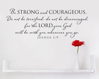 Be strong and courageous...vinyl wall decal