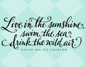 Beach Decor - Live in the sunshine, swim the sea, drink the wild air wall decal - Hand Lettered Home Decor
