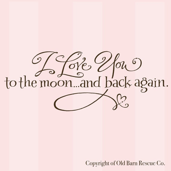 I love you to the moon and back again -  Nursery Vinyl Wall Decal