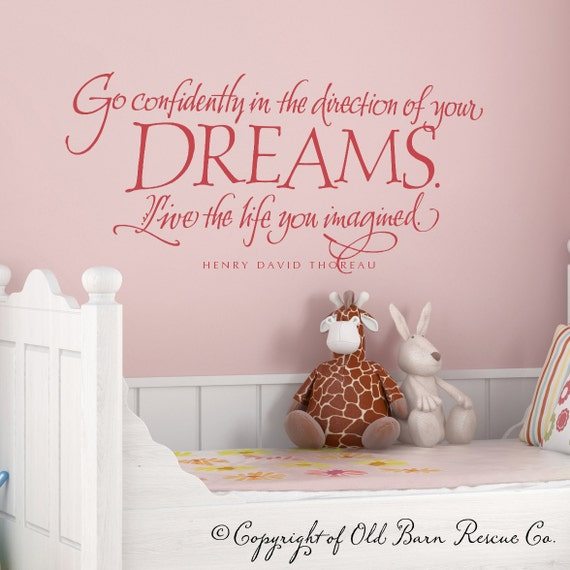 Go confidently in the direction of your DREAMS - vinyl wall decal quote graphic design