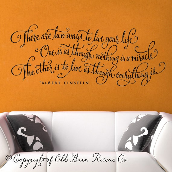 There are two ways to live your life... - Einstein wall words vinyl home decor lettering graphic calligraphy old barn rescue company
