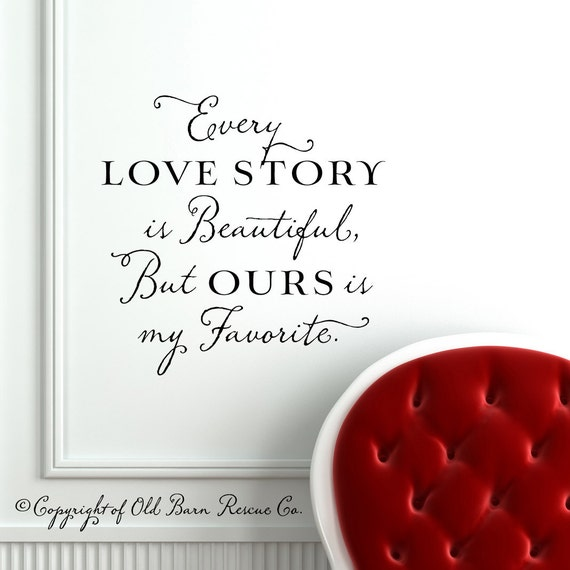 Every Love Story is Beautiful - Bedroom Wall Decor - Vinyl Wall Decal Lettering Design Art Sticker