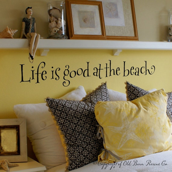 Life is good at the beach - wall words vinyl home decor lettering graphic calligraphy old barn rescue company