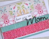 love you so, Mom card - Mother's Day