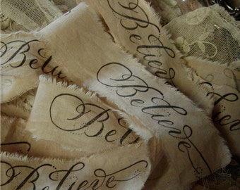 BELIEVE - 2 Yards - Tea dyed hand stamped ribbon trim natural muslin - Christmas Trim   - Christmas Garland 2 Yards (0189)