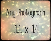 Any Photograph in a Size 11 x 14  - Large Fine Art Print Photography  -  Your Choice - Personalize It - Customize It