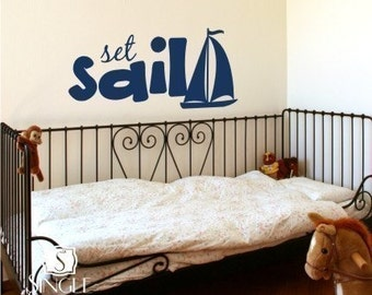 Sailboat Wall Decal Set Sail - Vinyl Text Wall Words Stickers Art Graphics