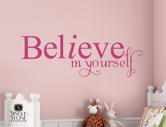Wall Decal Quote Believe in Yourself - Vinyl Text Wall Words Decals Stickers Art Graphics