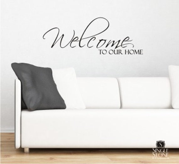 Welcome to Our Home Wall Decal - Vinyl Stickers Art Words Lettering