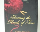 Knitting the Threads of Time (Paperback) -- FREE SHIPPING (U.S. only please)