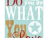 Do what you love- love what you do collage poster print