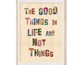 The Good Things In Life Are  Not Things - Poster Print on wooden background, Wall Art, Decoration, retro, vintage paper