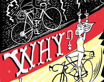 4/25 WHY? All weather Cycling print 35x42cm giclee  signed and numbered