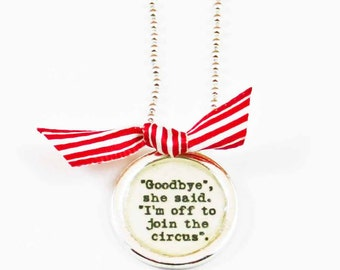 Goodbye, she said, I'm off to join the circus Necklace